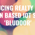 RealtyIoT Launches India's First Realty Focused Location Based Internet Of Things (IoT) Solution